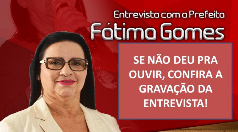 Áudio da entrevista da prefeita Fátima Gomes no programa Conhecimento no Ar da rádio Jornal de Iguatu em 01/12